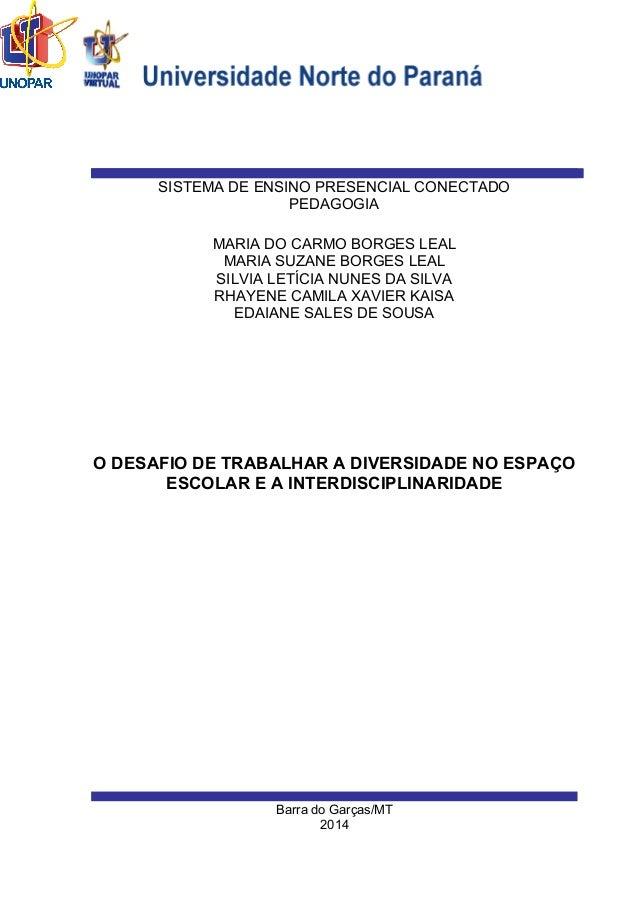 Barra do Garças/MT 2014 MARIA DO CARMO BORGES LEAL MARIA SUZANE BORGES LEAL SILVIA LETÍCIA NUNES DA SILVA RHAYENE CAMILA X...