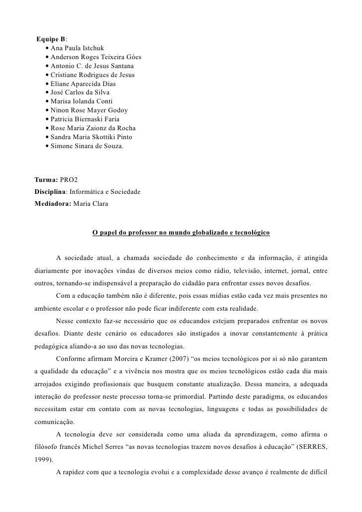 Equipe B:   • Ana Paula Istchuk   • Anderson Roges Teixeira Góes   • Antonio C. de Jesus Santana   • Cristiane Rodrigues d...