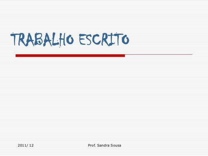TRABALHO ESCRITO2011/ 12   Prof. Sandra Sousa