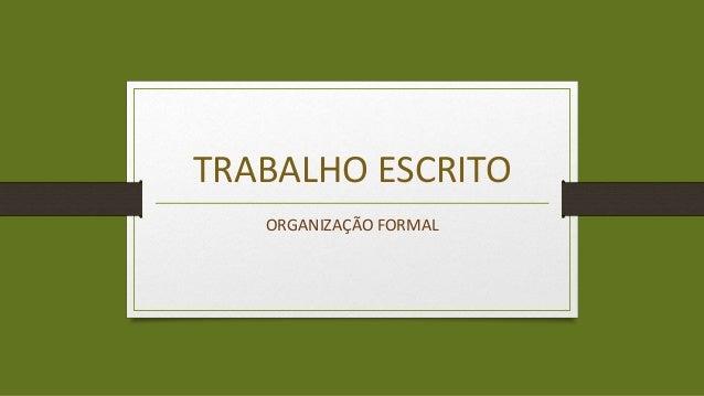 TRABALHO ESCRITO  ORGANIZAÇÃO FORMAL
