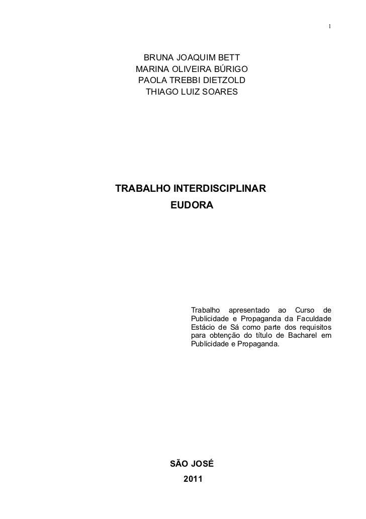 1    BRUNA JOAQUIM BETT   MARINA OLIVEIRA BÚRIGO   PAOLA TREBBI DIETZOLD    THIAGO LUIZ SOARESTRABALHO INTERDISCIPLINAR   ...