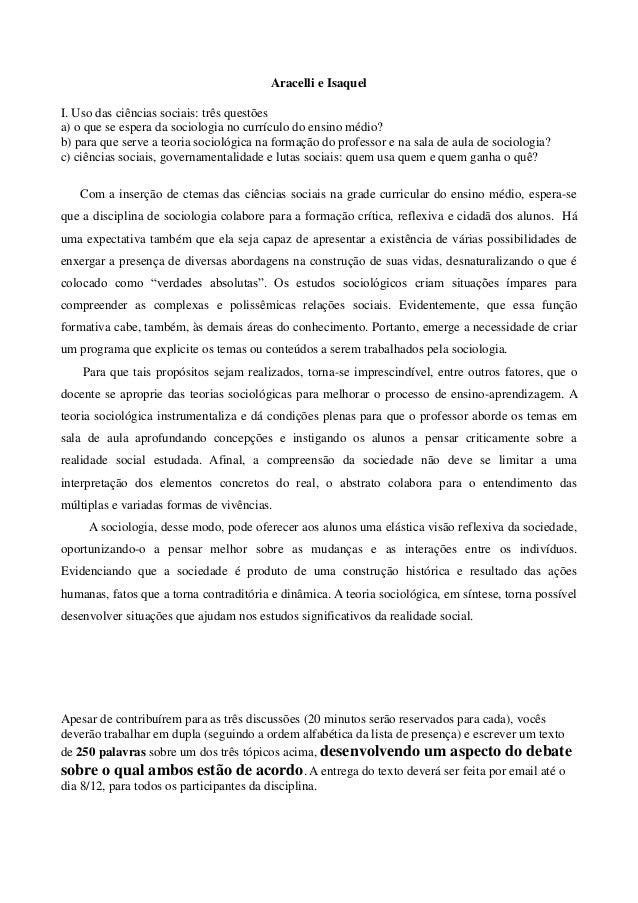 Aracelli e Isaquel I. Uso das ciências sociais: três questões a) o que se espera da sociologia no currículo do ensino médi...