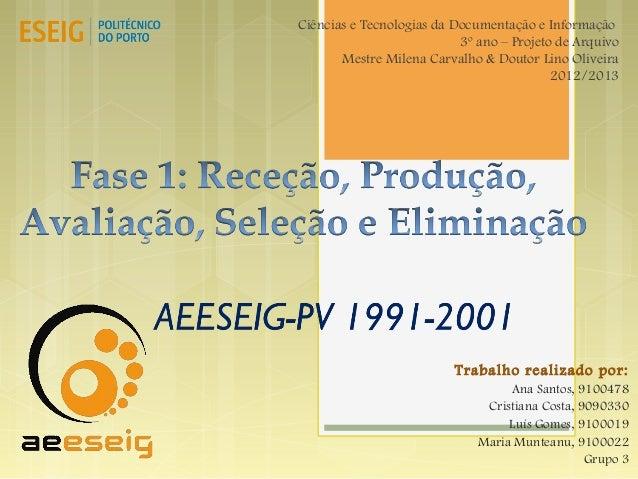 Ciências e Tecnologias da Documentação e Informação3º ano – Projeto de ArquivoMestre Milena Carvalho & Doutor Lino Oliveir...