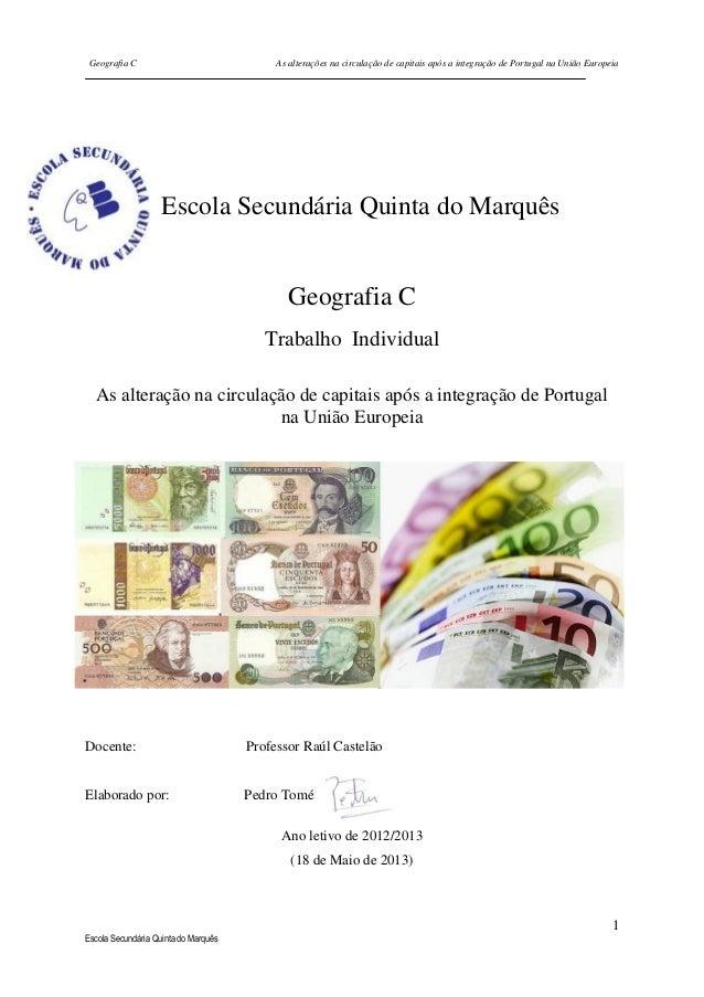 Geografia C  As alterações na circulação de capitais após a integração de Portugal na União Europeia  Escola Secundária Qu...