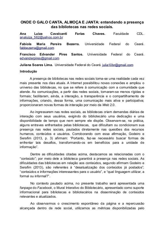 ONDE O GALO CANTA, ALMOÇA E JANTA: entendendo a presença das bibliotecas nas redes sociais. Ana Luiza Cavalcanti Farias Ch...