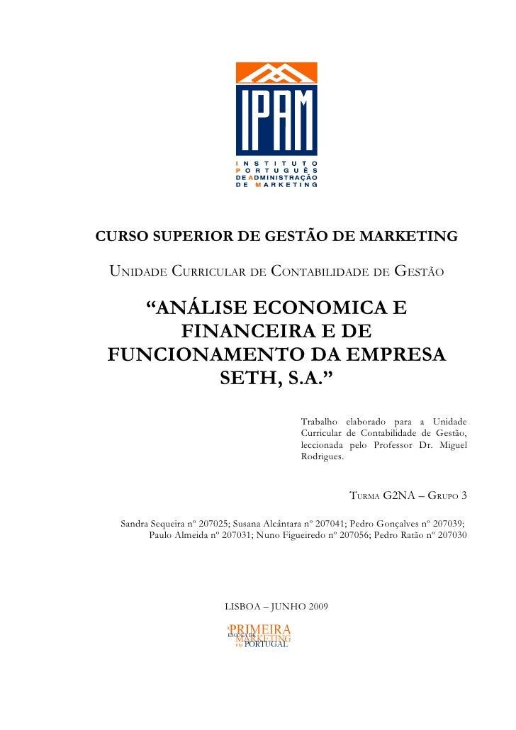 """CURSO SUPERIOR DE GESTÃO DE MARKETING UNIDADE CURRICULAR DE CONTABILIDADE DE GESTÃO    """"ANÁLISE ECONOMICA E       FINANCEI..."""