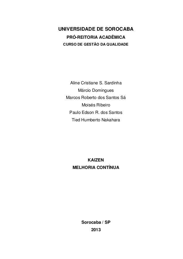 0UNIVERSIDADE DE SOROCABAPRÓ-REITORIA ACADÊMICACURSO DE GESTÃO DA QUALIDADEAline Cristiane S. SardinhaMárcio DominguesMarc...