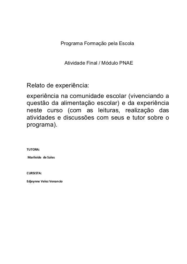 Programa Formação pela EscolaAtividade Final / Módulo PNAERelato de experiência:experiência na comunidade escolar (vivenci...