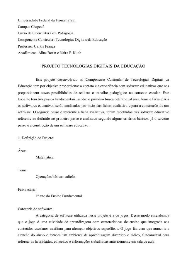 Universidade Federal da Fronteira Sul Campus Chapecó Curso de Licenciatura em Pedagogia Componente Curricular: Tecnologias...