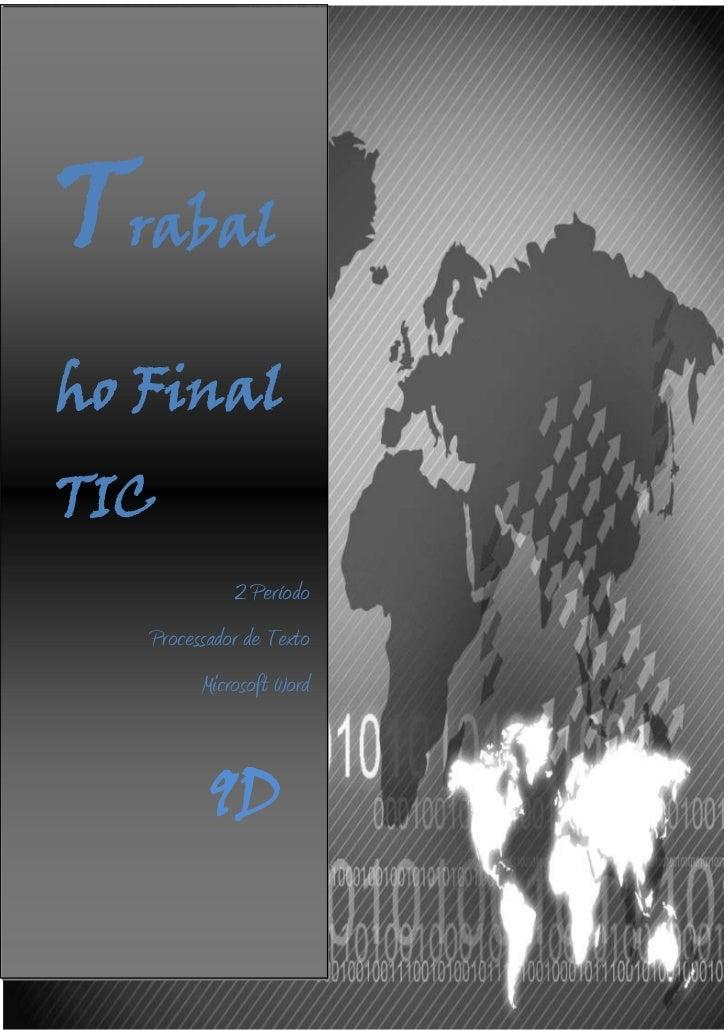 9931402997209D0200009D-1047750-84264500-597535311150Trabalho Final TIC2 PeríodoProcessador de TextoMicrosoft Word020000Tra...