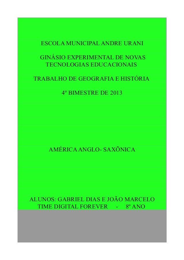 ESCOLA MUNICIPAL ANDRE URANI GINÁSIO EXPERIMENTAL DE NOVAS TECNOLOGIAS EDUCACIONAIS TRABALHO DE GEOGRAFIA E HISTÓRIA 4º BI...