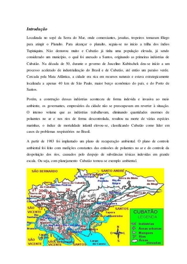 Introdução Localizada no sopé da Serra do Mar, onde comerciantes, jesuítas, tropeiros tomaram fôlego para atingir o Planal...