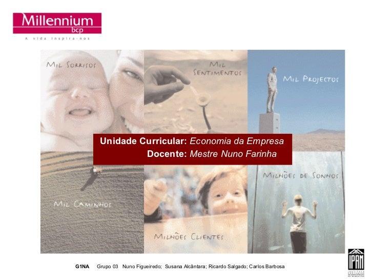 Unidade Curricular:  Economia da Empresa Docente:  Mestre Nuno Farinha