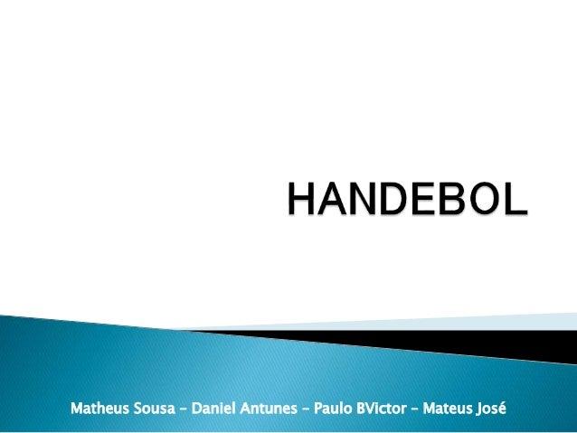 Matheus Sousa – Daniel Antunes – Paulo BVictor – Mateus José