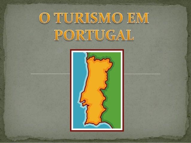 Sol e Mar (balnear) Turismo Urbano Turismo de Natureza Turismo Residencial Turismo de Saúde e Bem Estar Golfe Gastronomia ...