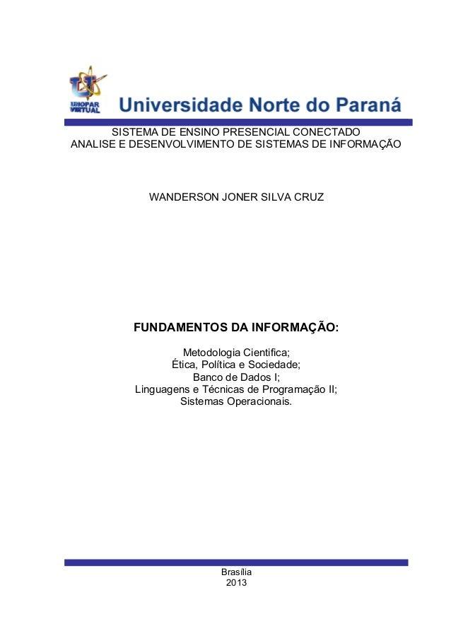 Brasília2013WANDERSON JONER SILVA CRUZSISTEMA DE ENSINO PRESENCIAL CONECTADOANALISE E DESENVOLVIMENTO DE SISTEMAS DE INFOR...