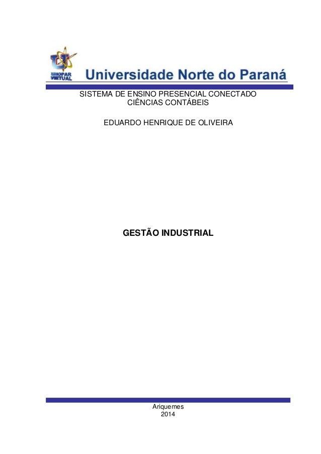 Ariquemes 2014 EDUARDO HENRIQUE DE OLIVEIRA SISTEMA DE ENSINO PRESENCIAL CONECTADO CIÊNCIAS CONTÁBEIS GESTÃO INDUSTRIAL