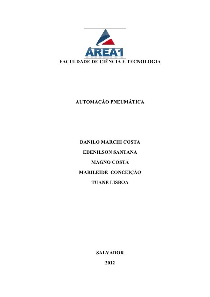 FACULDADE DE CIÊNCIA E TECNOLOGIA     AUTOMAÇÃO PNEUMÁTICA      DANILO MARCHI COSTA       EDENILSON SANTANA          MAGNO...