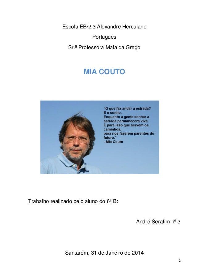 1 Escola EB/2,3 Alexandre Herculano Português Sr.ª Professora Mafalda Grego MIA COUTO Trabalho realizado pelo aluno do 6º ...