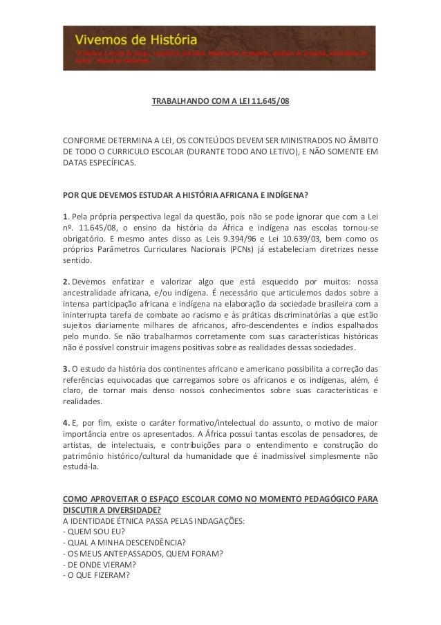 TRABALHANDO COM A LEI 11.645/08 CONFORME DETERMINA A LEI, OS CONTEÚDOS DEVEM SER MINISTRADOS NO ÂMBITO DE TODO O CURRICULO...