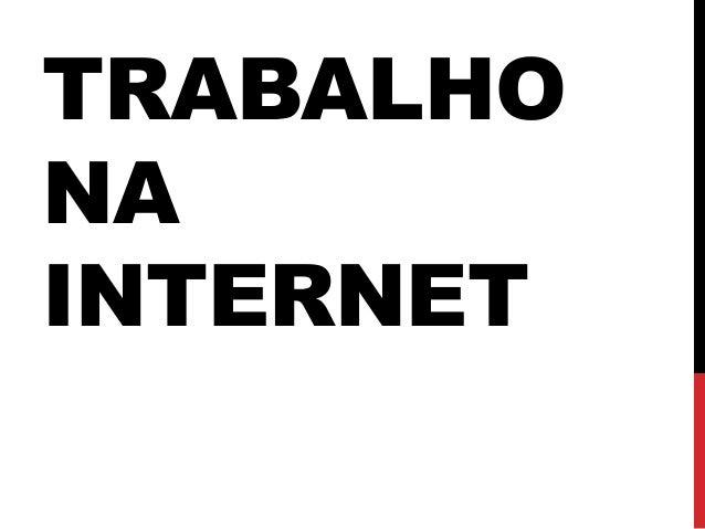 Trabalho na internet