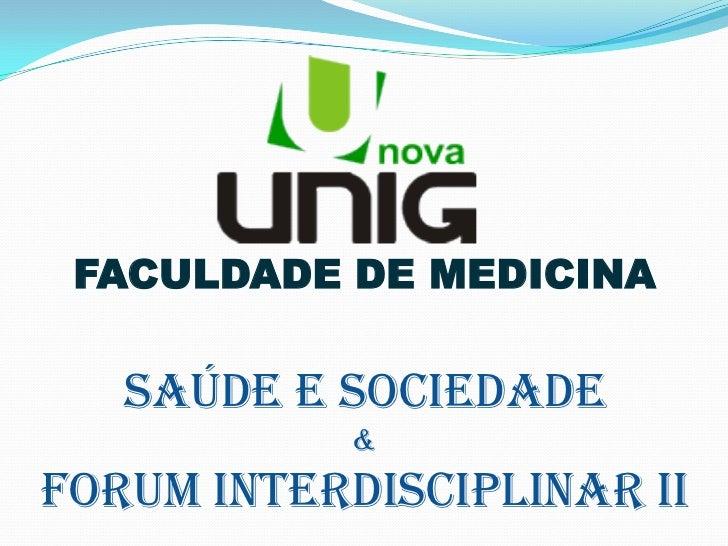 FACULDADE DE MEDICINA   SAÚDE E SOCIEDADE            &FORUM INTERDISCIPLINAR II