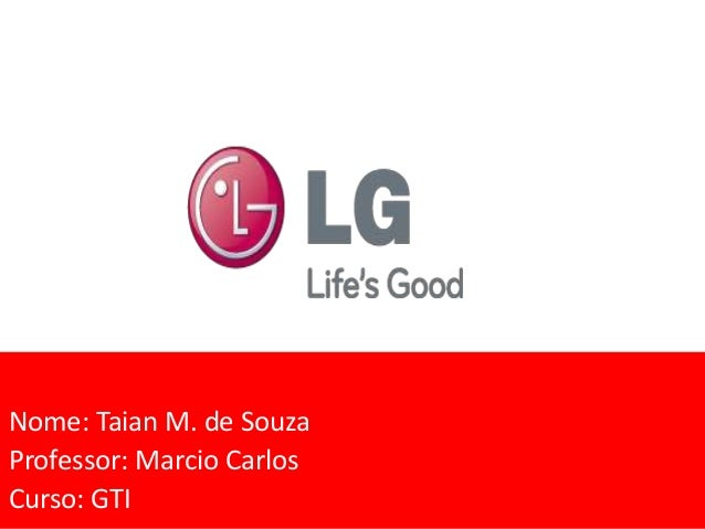 Nome: Taian M. de Souza Professor: Marcio Carlos Curso: GTI