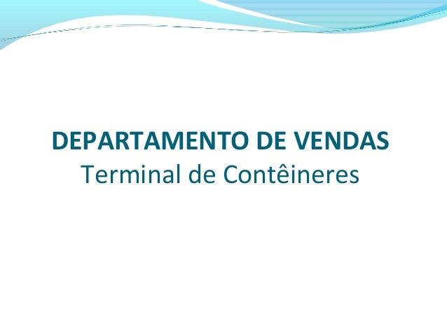 DEPARTAMENTO DE VENDAS Terminal de Contêineres