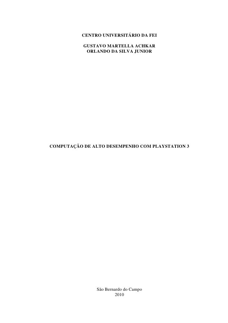 CENTRO UNIVERSITÁRIO DA FEI             GUSTAVO MARTELLA ACHKAR             ORLANDO DA SILVA JUNIOR     COMPUTAÇÃO DE ALTO...