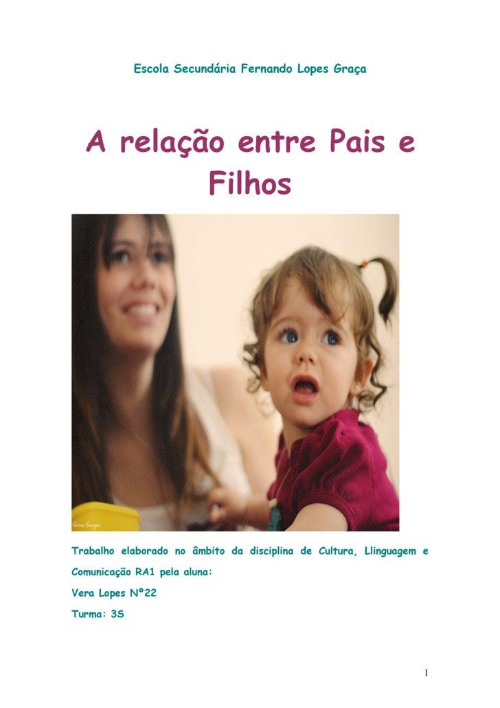Escola Secundária Fernando Lopes Graça       A relação entre Pais e           Filhos     Trabalho elaborado no âmbito da d...