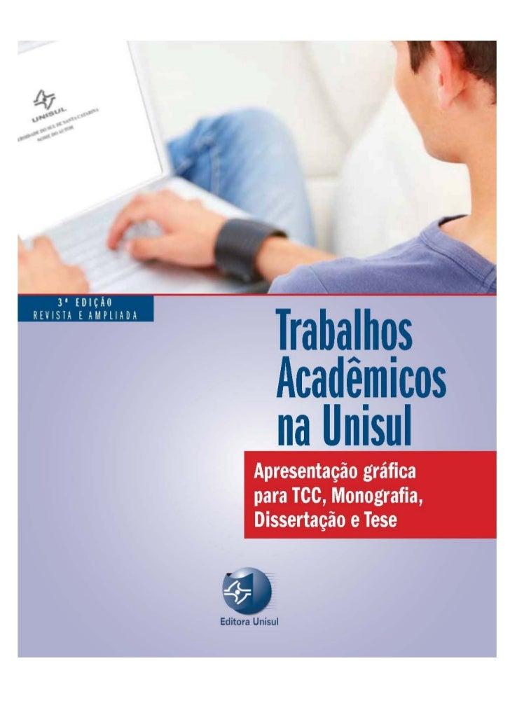 TrabalhosApresentação gráfica    Acadêmicospara TCC, Monografia,   Dissertação e Tese   na Unisul