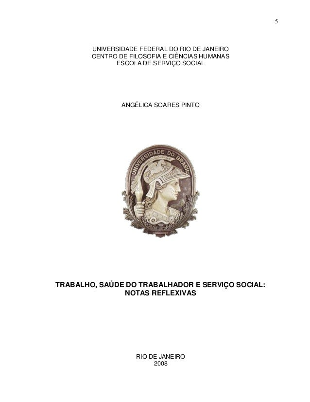 5  UNIVERSIDADE FEDERAL DO RIO DE JANEIRO CENTRO DE FILOSOFIA E CIÊNCIAS HUMANAS ESCOLA DE SERVIÇO SOCIAL  ANGÉLICA SOARES...