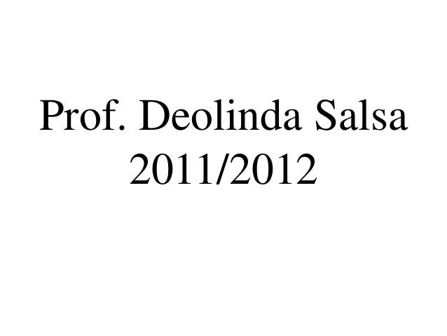 Prof. Deolinda Salsa     2011/2012