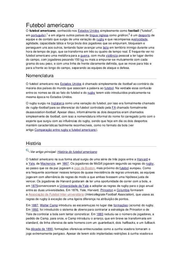 """Futebol americano O futebol americano, conhecido nos Estados Unidos simplesmente como football (""""futebol"""", 1 2 em portuguê..."""