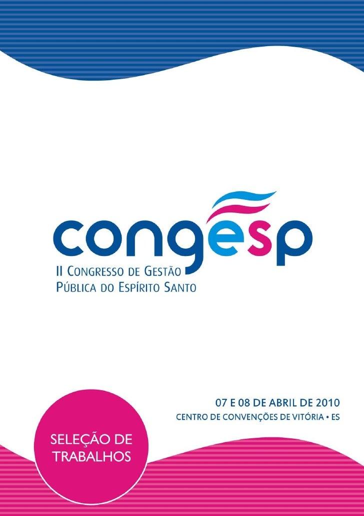 CONGESP 2010 - ARTIGOS:    MAIS COM MENOS PROGRAMA DE CONTROLE E EFICIÊNCIA DO GASTO PÚBLICO – P. 4   APRIMORAMENTO DOS SI...