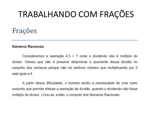 TRABALHANDO COM FRAÇÕES