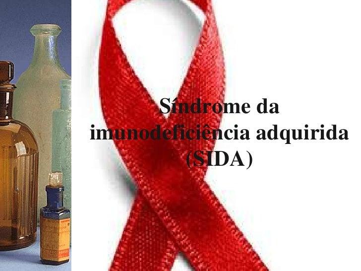 Síndrome da imunodeficiência adquirida (SIDA)<br />