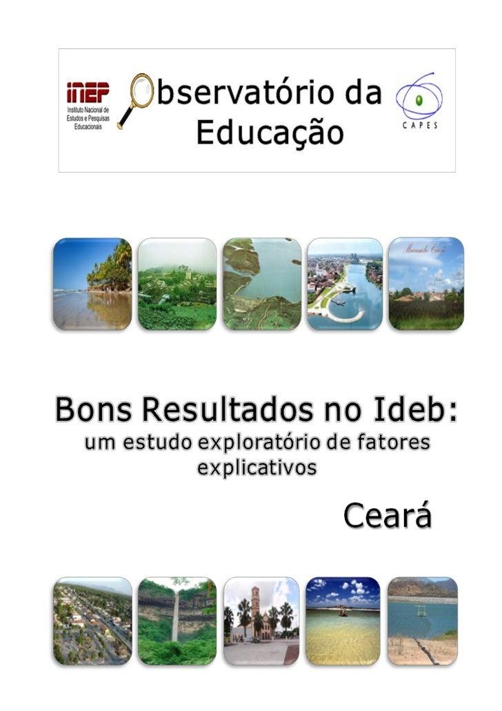 2Apresentação       Esta brochura contém resultados da pesquisa Bons Resultados no IDEB: estudo explo-ratório de fatores e...