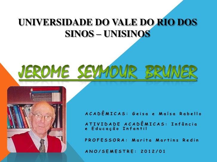 UNIVERSIDADE DO VALE DO RIO DOS        SINOS – UNISINOS           ACADÊMICAS:   Geisa    e   Maísa     Rabello           A...