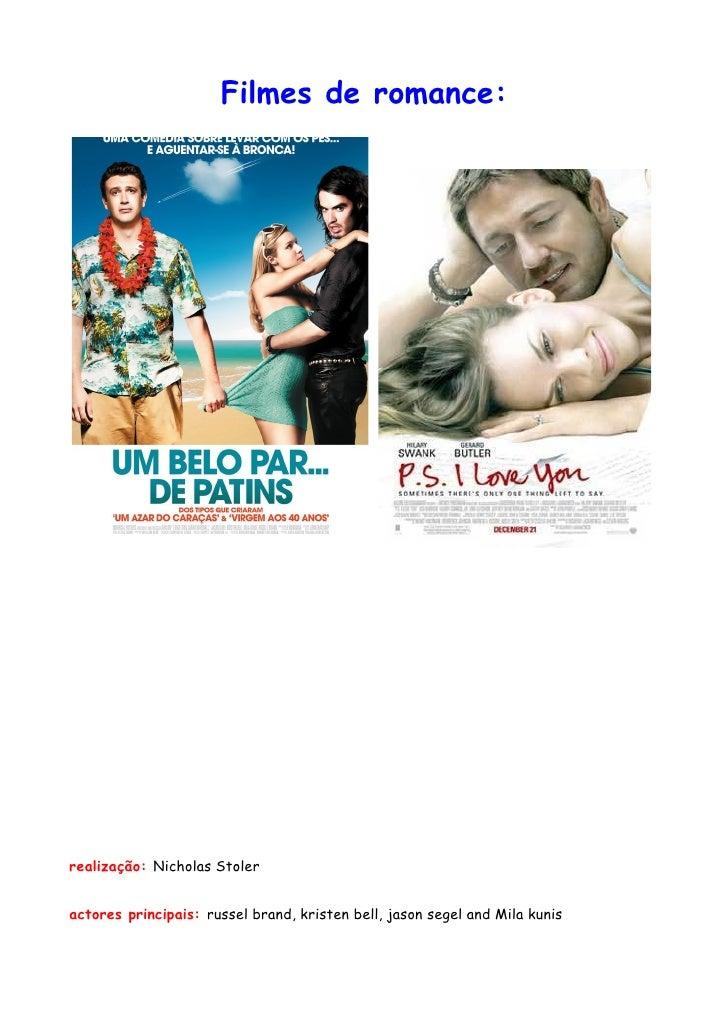 Filmes de romance:realização: Nicholas Stoleractores principais: russel brand, kristen bell, jason segel and Mila kunis