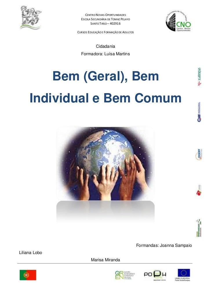 Cidadania<br />Formadora: Luísa Martins<br />01905Bem (Geral), Bem Individual e Bem Comum00Bem (Geral), Bem Individual e B...