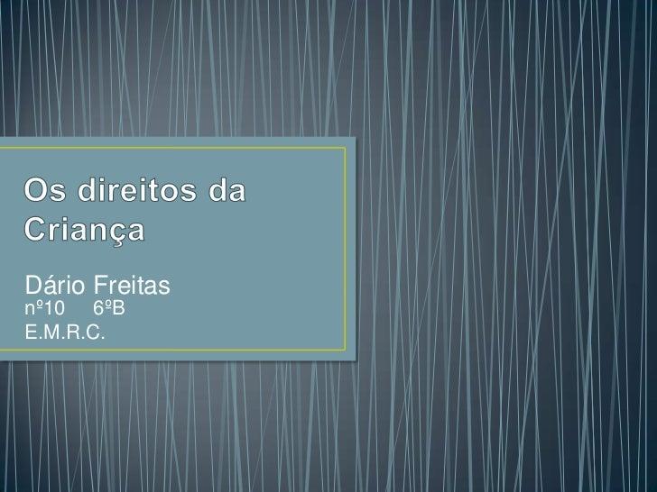 Dário Freitasnº10 6ºBE.M.R.C.