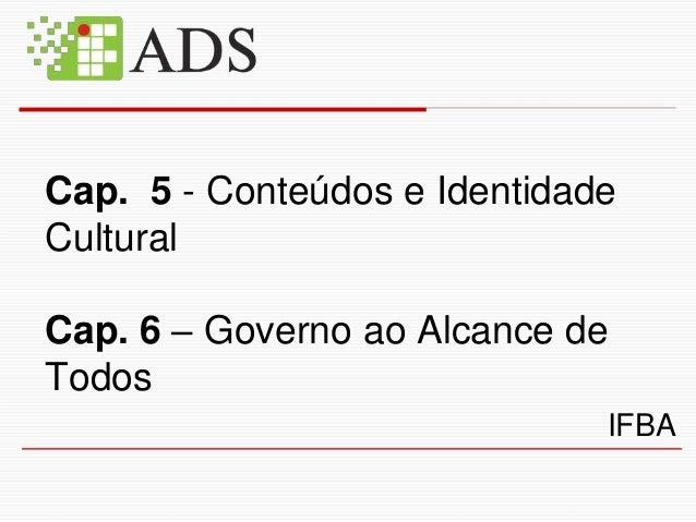 Conteúdos, Identidade Cultural e O Governo ao Alcance de Todos