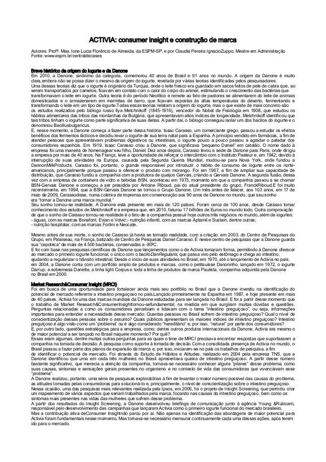ACTIVIA: consumer insight e construção de marca Autores: Profª. Msa. Ione Lucia Florêncio de Almeida, da ESPM-SP, e por Cl...