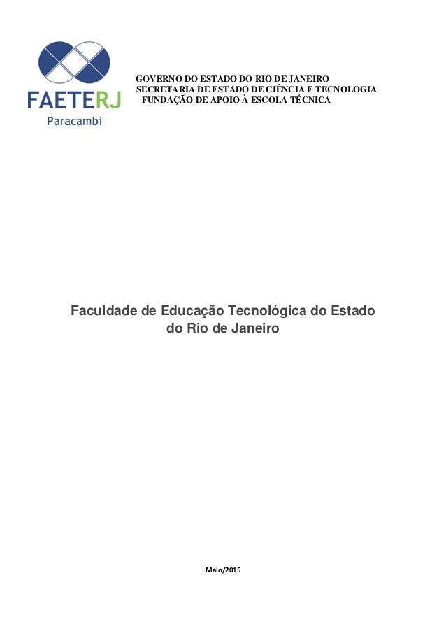 GOVERNO DO ESTADO DO RIO DE JANEIRO SECRETARIA DE ESTADO DE CIÊNCIA E TECNOLOGIA FUNDAÇÃO DE APOIO À ESCOLA TÉCNICA Faculd...