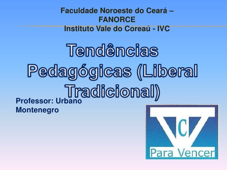 Faculdade Noroeste do Ceará –                       FANORCE            Instituto Vale do Coreaú - IVCProfessor: UrbanoMont...