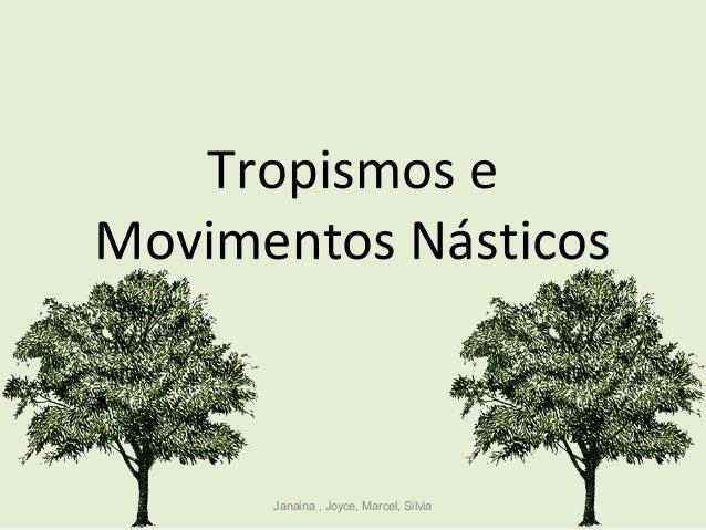 Tropismos e Movimentos Násticos Janaina , Joyce, Marcel, Silvia