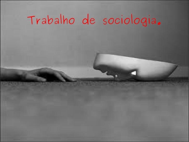 Trabalho de sociologia.