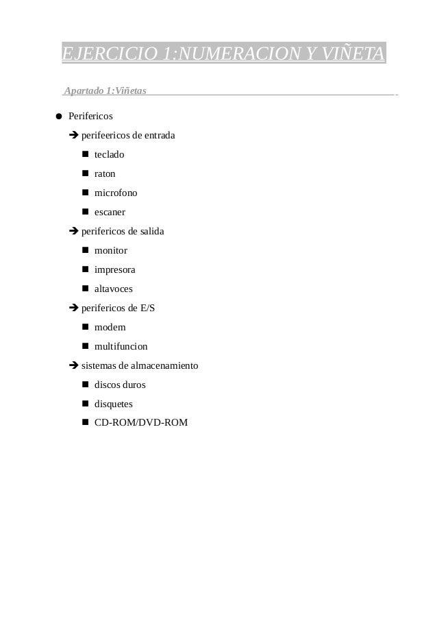 EJERCICIO 1:NUMERACION Y VIÑETA  Apartado 1:Viñetas● Perifericos  ➔ perifeericos de entrada     ■ teclado     ■ raton     ...