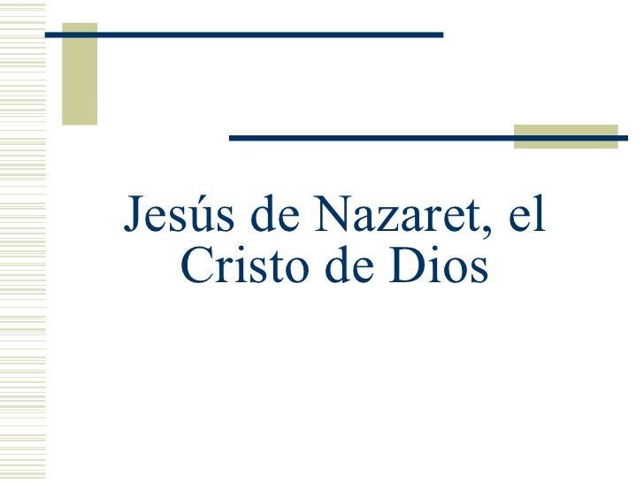 Jesús de Nazaret, el Cristo de Dios
